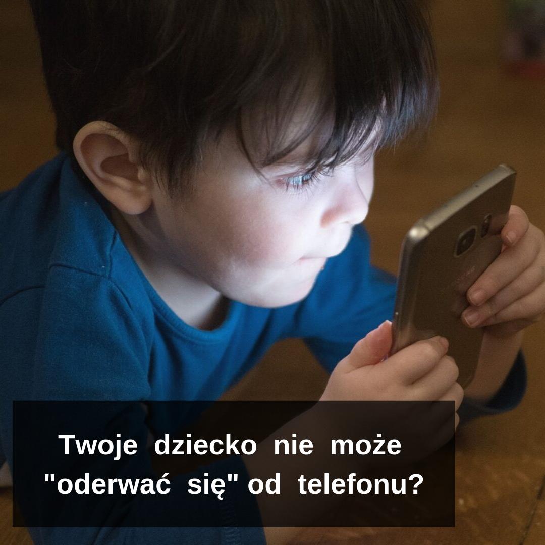 Uzależnienie dziecka. Gdytelefon staje się przyjacielem dziecka.